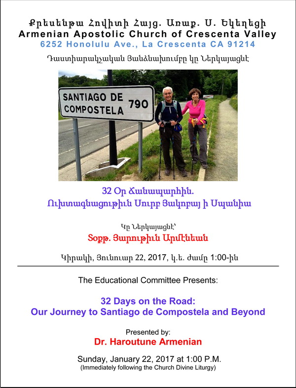 "<!--:--><!--:en-->32 Days on the Road: Our Journey to Santiago de Compostela and Beyond<!--:--><!--:hy-->32 Օր Ճանապարհին - Ուխտագնացութիւն Սուրբ Յակոբայ ի Սպանիա<!--:--> @ Western Prelacy ""Dikran & Zarouhie Der Ghazarian"" Hall | Los Angeles | California | United States"