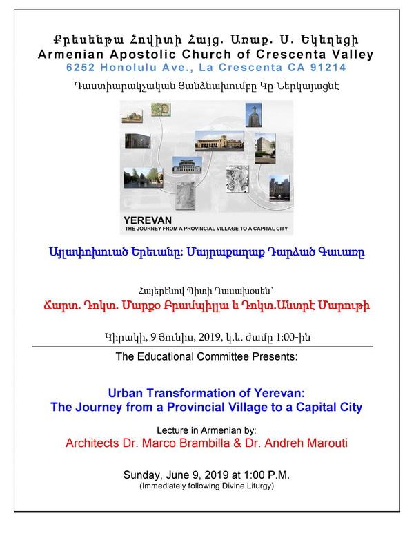 "[:en]Urban Transformation of Yerevan: Journey from Provincial Village to Capital City[:hy]Այլափոխուած Երեւանը՝ մայրաքաղաք դարձած գաւառը[:] @ Western Prelacy ""Dikran & Zarouhie Der Ghazarian"" Hall | Los Angeles | California | United States"